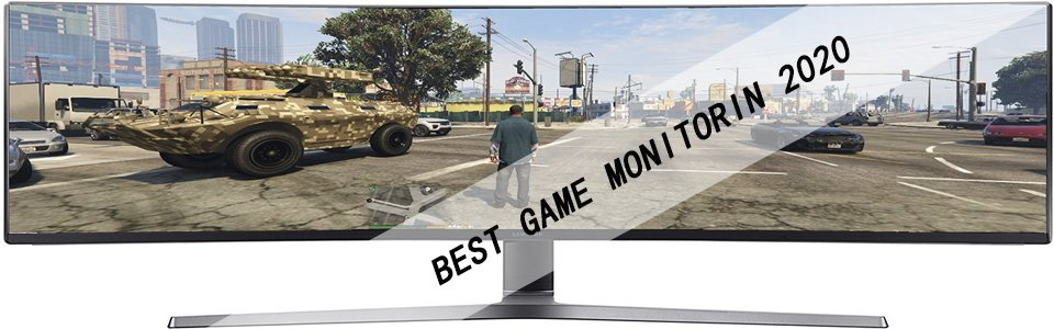 BEST GAME MONITOR IN 2020